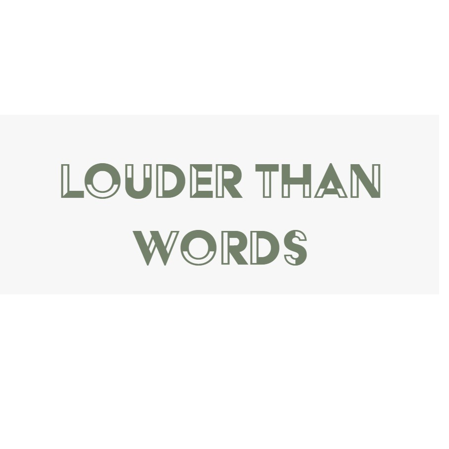Louder Than Words Self - Protection